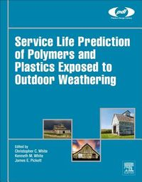 Service Life Prediction of Polymers and Plastics Exposed to Outdoor Weathering