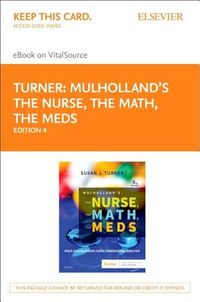 Mulholland's The Nurse, The Math, The Meds Elsevier Ebook on VitalSource Access Code