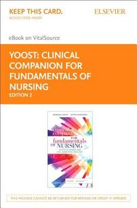Clinical Companion for Fundamentals of Nursing Elsevier Ebook on Vitalsource Retail Access Card