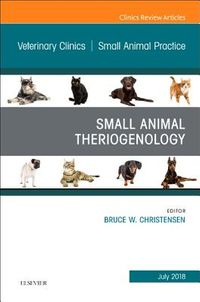Theriogenology, an Issue of Veterinary Clinics of North America