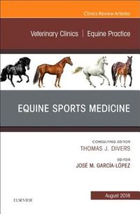 Equine Sports Medicine, an Issue of Veterinary Clinics of North America