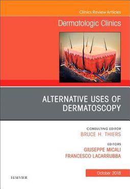 Alternative Uses of Dermatoscopy, an Issue of Dermatologic Clinics