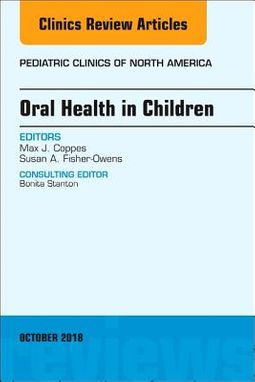 Oral Health in Children, an Issue of Pediatric Clinics of North America