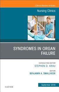 Syndromes in Organ Failure, an Issue of Nursing Clinics