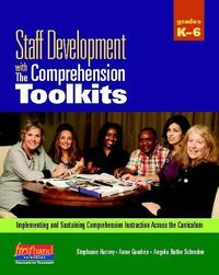 Staff Development With the Comprehension Toolkits