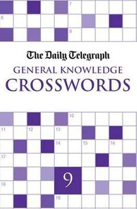 The Daily Telegraph Giant General Knowledge Crossword Book 9