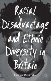 Racial Disadvantage and Ethnic Diversity in Britain