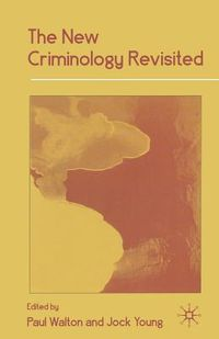 The New Criminology Revisited