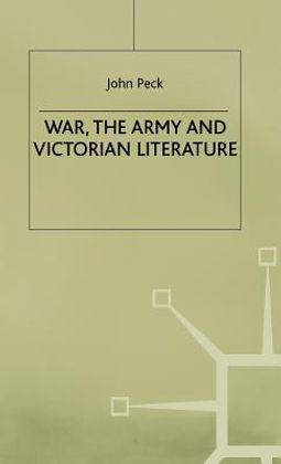 War, the Army and Victorian Literature