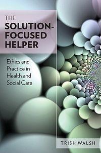 The Solution-Focused Helper