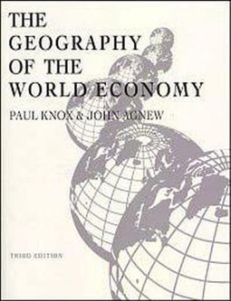 The Geography of the World Economy : An Introduction to Economic Geography