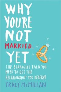 Why You're Not Married--Yet