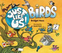 Just Like Us!, Birds