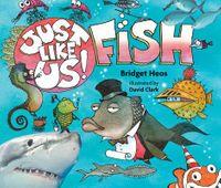 Just Like Us!, Fish