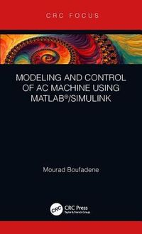 Modeling and Control of Ac Machine Using Matlab/Simulink