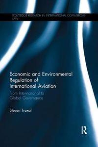 Economic and Environmental Regulation of International Aviation