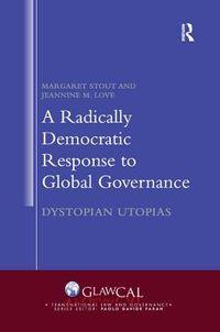 A Radically Democratic Response to Global Governance
