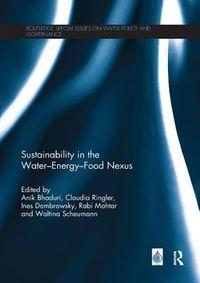 Sustainability in the Water-energy-food Nexus