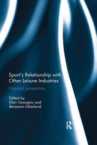 Sport?s Relationship With Other Leisure Industries