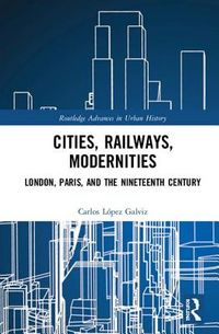 Cities, Railways, Modernities