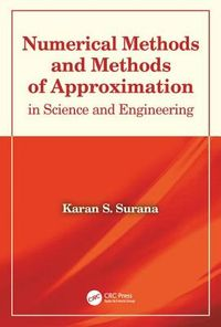 Numerical Methods and Methods of Approximation in Science and Engineering