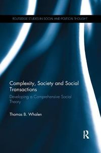 Complexity, Society and Social Transactions