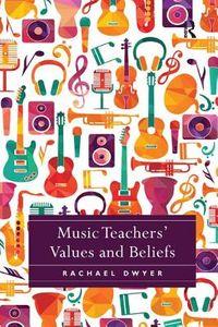 Music Teachers Values and Beliefs