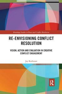 Re-Envisioning Conflict Resolution