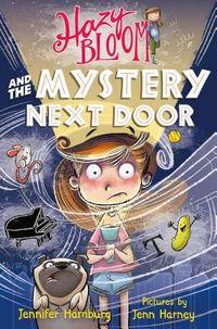 Hazy Bloom and the Mystery Next Door