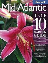 Sunset Mid-Atlantic Top 10 Garden Guide