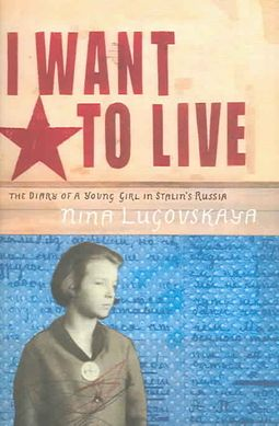 I Want to Live : The Diary of a Young Girl in Stalin's Russia