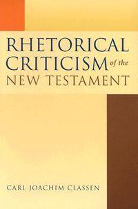 Rhetorical Criticism of the New Testament