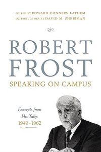 Robert Frost: Speaking on Campus