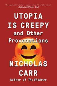 Utopia Is Creepy