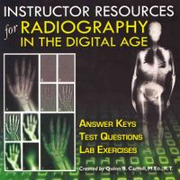 Instructor Resources for Radiography in the Digital Age
