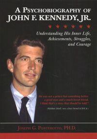 A Psychobiography of John F. Kennedy, Jr.
