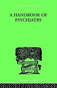 Handbook of Psychiatry