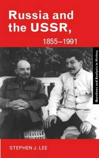 Russia and the USSR 1855-1991