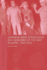 Japanese Army Stragglers and Memories of the War in Japan, 1950-1975