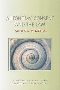 Autonomy, Consent and the Law