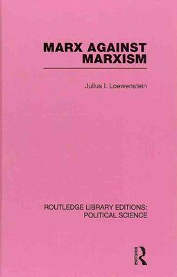 Marx Against Marxism