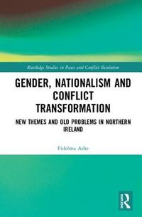 Gender, Nationalism and Conflict Transformation