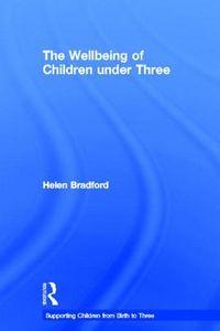 The Wellbeing of Children Under Three