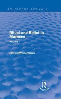 Ritual and Belief in Morocco