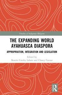 The Expanding World Ayahuasca Diaspora