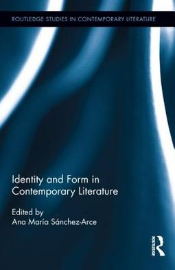 Identity and Form in Contemporary Literature