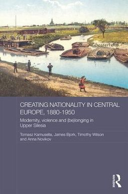 Creating Nationality in Central Europe, 1880-1950