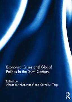 Economic Crises and Global Politics in the 20th Century