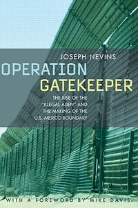 Operation Gatekeeper And Beyond