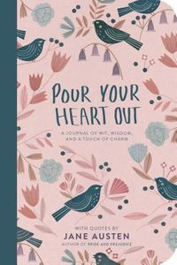 Pour Your Heart Out With Jane Austen